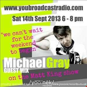 dj matt king and michael gray on www.youbroadcastradio.com 13.09.13