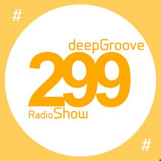deepGroove Show 299 - www.deepgrooveshow.com