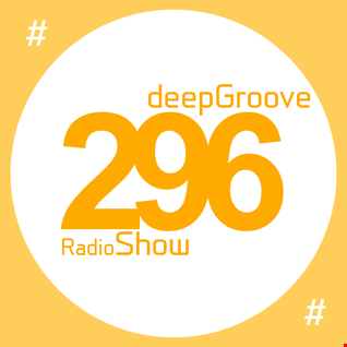 deepGroove Show 296   www.deepgrooveshow.com