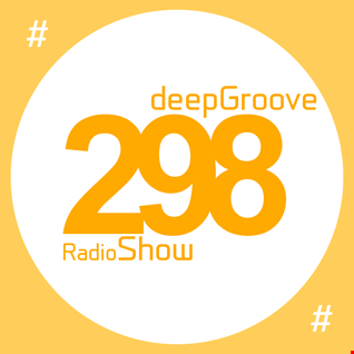 deepGroove Show 298   www.deepgrooveshow.com