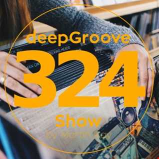 deepGroove Show 324 - www.deepgrooveshow.com