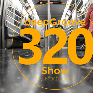 deepGroove Show 320 - Guestmix by Kev'Notes (South Africa)