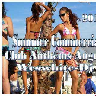 WesWhite Dj   Summer Commercial Club Anthems August (2015)