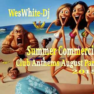 WesWhite Dj   Summer Commercial Club Anthems August Part 2 (2015)