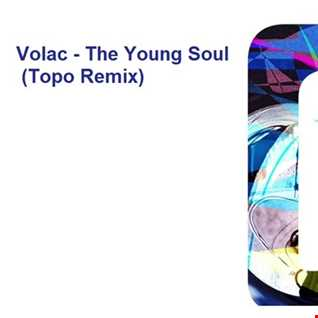 Volac   The Young Soul (Topo Remix)