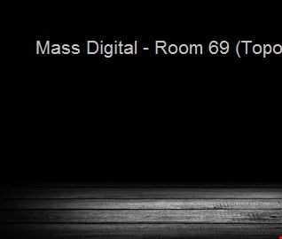Mass Digital   Room 69 (Topo Remix)