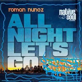 Roman Nunez   All Night Let's Go (Topo Remix)