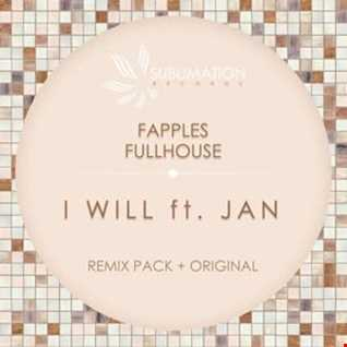 Fapples And Fullhouse Feat Jan    I Will (Topo Remix)