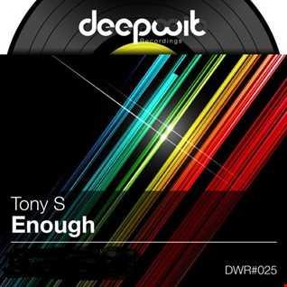 Tony S   Enough (Topo Remix)