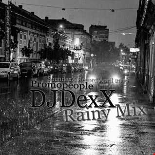 DJDexX -Rainy Mix / SoundexX Rec April 2019