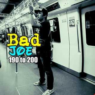 Bad Joe 190 to 200 party