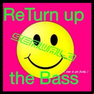 return up the bass(time to get Funky)
