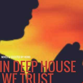 In Deep House We Trust