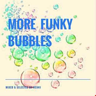 More Funky Bubbles