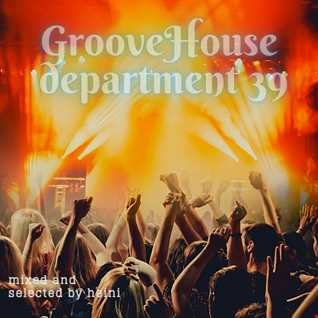 Groove House Department 39 1
