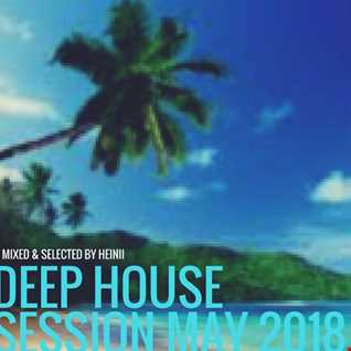 Deep House Session May 2018