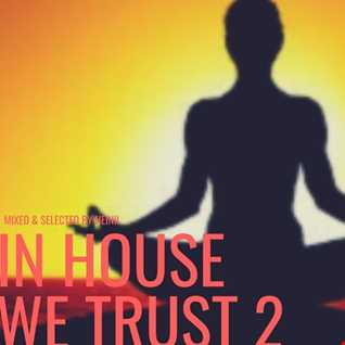 In House We Trust 2