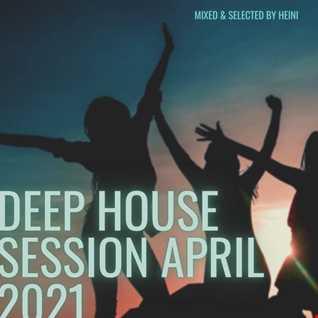 Deep House Session April 2021