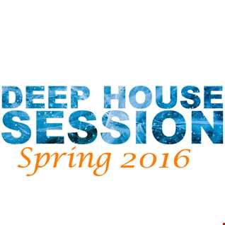 Deep House Spring Session