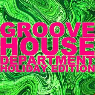 Groove House Department Holiday Edition