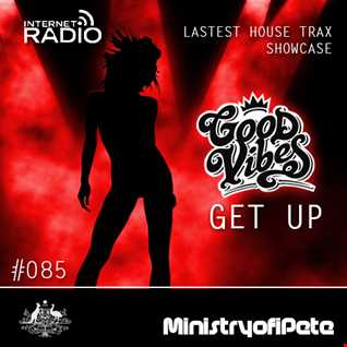 Good Vibes 085 - Get Up