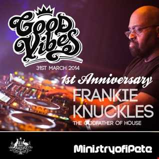 GoodVibes - Frankie Knuckles 1st Anniversary