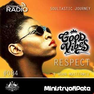 Good Vibes 084 - R E S P E C T