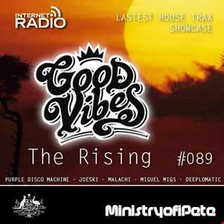Good Vibes 089 - The Rising