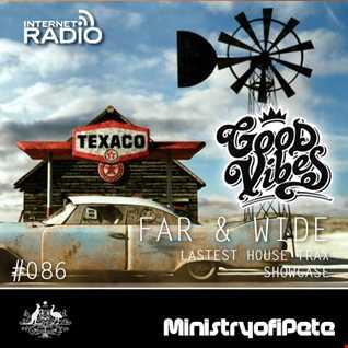 Good Vibes 086 - Far & Wide