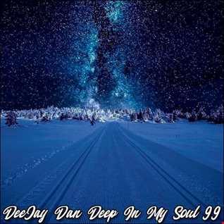 DeeJay Dan - Deep In My Soul 99 [2019]