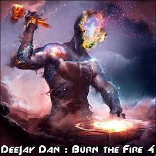 DeeJay Dan - Burn the Fire 4 [2016]