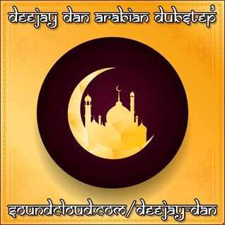 DeeJay Dan - Arabian Dubstep 3 [2020]