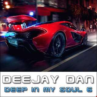 DeeJay Dan -Deep In My Soul 6 [2015]