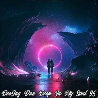DeeJay Dan - Deep In My Soul 95 [2019]