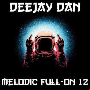 DeeJay Dan - Melodic Full On 12 [2018]