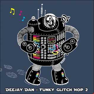 DeeJay Dan - Funky Glitch Hop 2 [2016]