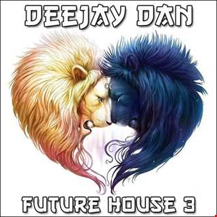 DeeJay Dan - Future House 3 [2016]