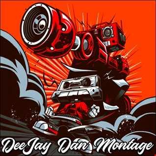 DeeJay Dan - Montage [2020]