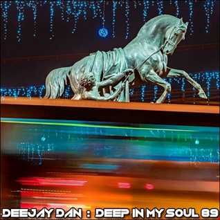 DeeJay Dan - Deep In My Soul 89 [2018]