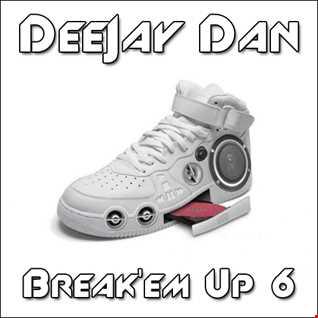 DeeJay Dan - Break'em Up 6 [2015]