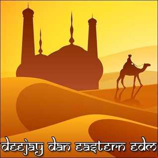DeeJay Dan - Eastern EDM [2020]