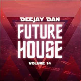 DeeJay Dan - Future House 14 [2016]