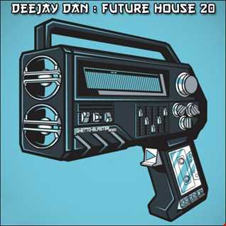 DeeJay Dan - Future House 20 [2017]