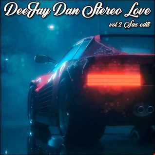 DeeJay Dan - Stereo Love 2 (Sax Edit) [2020]