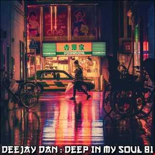 DeeJay Dan - Deep In My Soul 81 [2018]