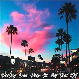 DeeJay Dan - Deep In My Soul 104 [2019]