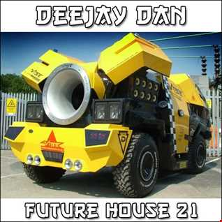 DeeJay Dan - Future House 21 [2017]