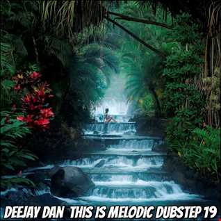DeeJay Dan - This Is MELODIC DUBSTEP 19 [2021]