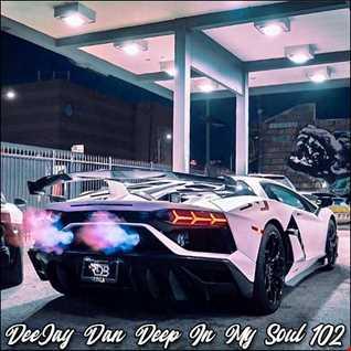 DeeJay Dan - Deep In My Soul 102 [2019]