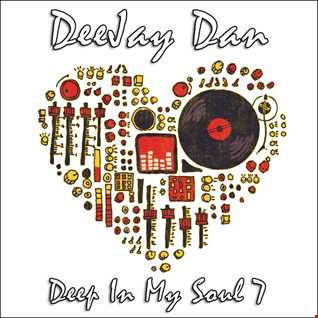 DeeJay Dan - Deep In My Soul 7 [2015]